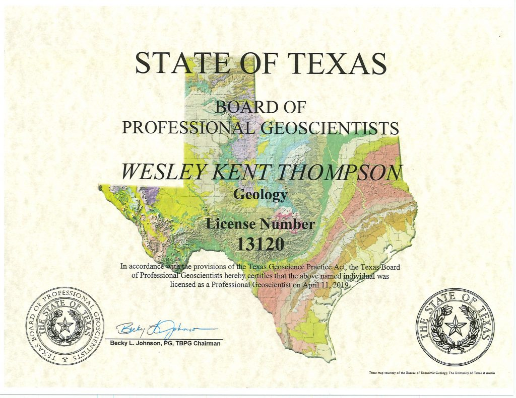 A certification that reads: State of Texas. Board of Professional Geoscientists. Wesley Kent Thompson, geology, license number 13120. In accordance with the provisions of the Texas Geoscientist Practice Act, the Texas Board of Professional Geoscientists hereby certifies that the above named individual was licensed as a Professional Geoscientist on April 11,2019. Signed Becky L. Johnson, PG, TBPG Chairman.